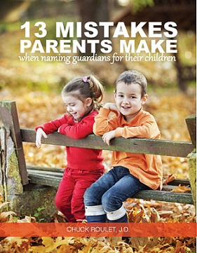 <u>FREE REPORT:</u> <br>13 Mistakes Parents Make When Naming Guardians For Their Children